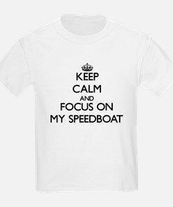 Keep Calm and focus on My Speedboat T-Shirt