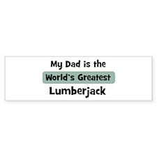Worlds Greatest Lumberjack Bumper Bumper Sticker