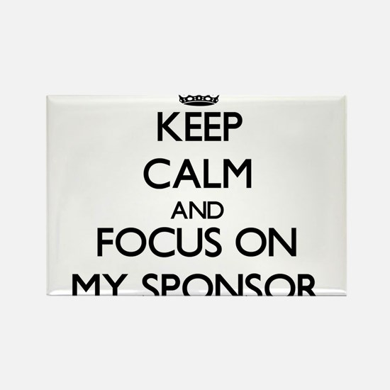 Keep Calm and focus on My Sponsor Magnets