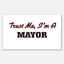 Trust me I'm a Mayor Decal