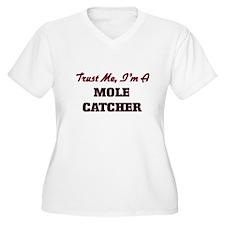 Trust me I'm a Mole Catcher Plus Size T-Shirt