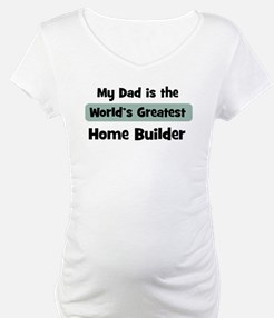 Worlds Greatest Home Builder Shirt