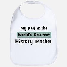 Worlds Greatest History Teach Bib