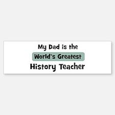 Worlds Greatest History Teach Bumper Bumper Bumper Sticker
