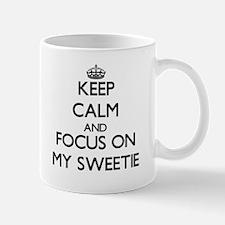 Keep Calm and focus on My Sweetie Mugs