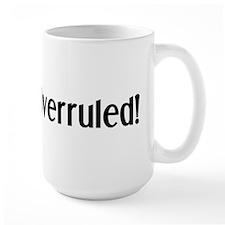 Overruled Coffee MugMugs