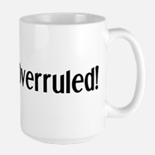Overruled MugMugs