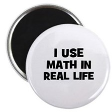 "I Use Math In Real Life 2.25"" Magnet (10 pack)"
