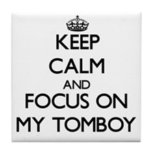 Keep Calm and focus on My Tomboy Tile Coaster