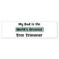 Worlds Greatest Tree Trimmer Bumper Bumper Bumper Sticker