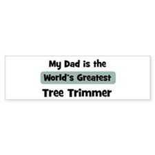 Worlds Greatest Tree Trimmer Bumper Bumper Sticker