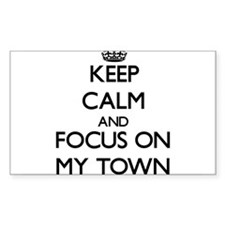 Keep Calm and focus on My Town Decal