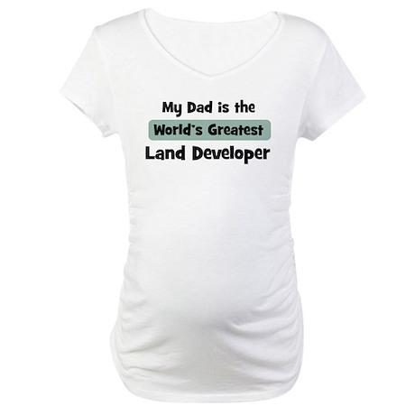 Worlds Greatest Land Develope Maternity T-Shirt