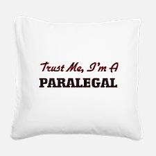 Trust me I'm a Paralegal Square Canvas Pillow