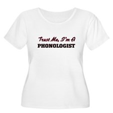 Trust me I'm a Phonologist Plus Size T-Shirt