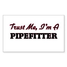 Trust me I'm a Pipefitter Decal