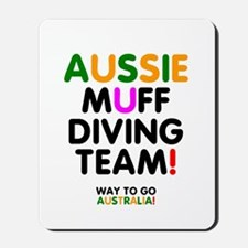 Aussie Muff Diving Team - Way To Go Mousepad