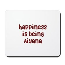 happiness is being Aiyana Mousepad