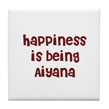 happiness is being Aiyana Tile Coaster