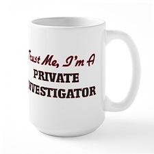 Trust me I'm a Private Investigator Mugs
