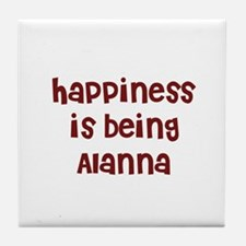 happiness is being Alanna Tile Coaster
