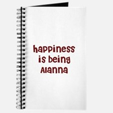 happiness is being Alanna Journal