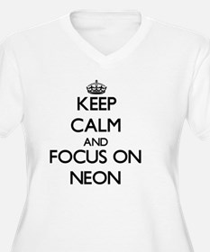 Keep Calm and focus on Neon Plus Size T-Shirt