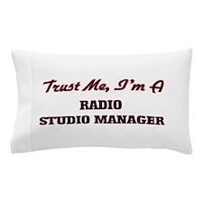 Trust me I'm a Radio Studio Manager Pillow Case