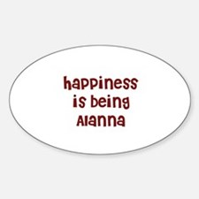 happiness is being Alanna Oval Decal