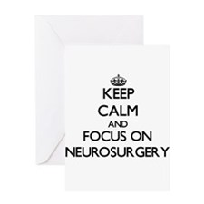 Keep Calm and focus on Neurosurgery Greeting Cards