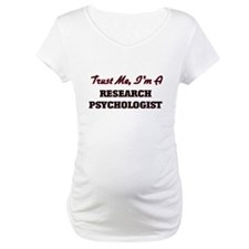 Trust me I'm a Research Psycholo Shirt