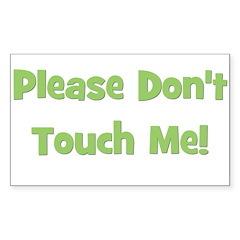 Please Don't Touch Me! Green Sticker (Rectangular