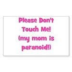 Please Don't Touch! Pink Rectangle Sticker