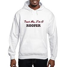 Trust me I'm a Roofer Hoodie