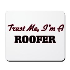 Trust me I'm a Roofer Mousepad