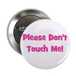 Please Don't Touch! Pink Button