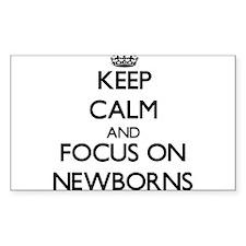 Keep Calm and focus on Newborns Decal