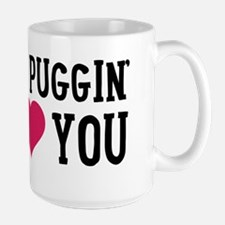 I Puggin' Love You Mug
