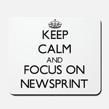 Keep Calm and focus on Newsprint Mousepad