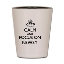 Keep Calm and focus on Newsy Shot Glass