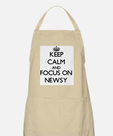 Keep Calm and focus on Newsy Apron