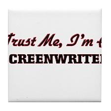 Trust me I'm a Screenwriter Tile Coaster