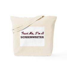 Trust me I'm a Screenwriter Tote Bag