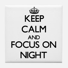 Keep Calm and focus on Night Tile Coaster