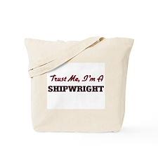 Trust me I'm a Shipwright Tote Bag