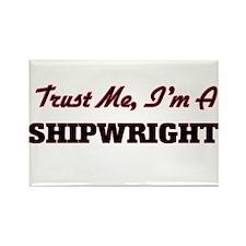 Trust me I'm a Shipwright Magnets