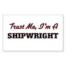 Trust me I'm a Shipwright Decal