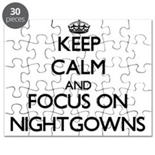 Keep Calm and focus on Nightgowns Puzzle