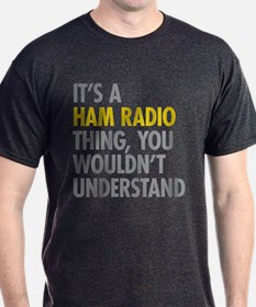 Its A Ham Radio Thing T-Shirt
