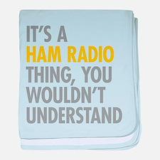 Its A Ham Radio Thing baby blanket